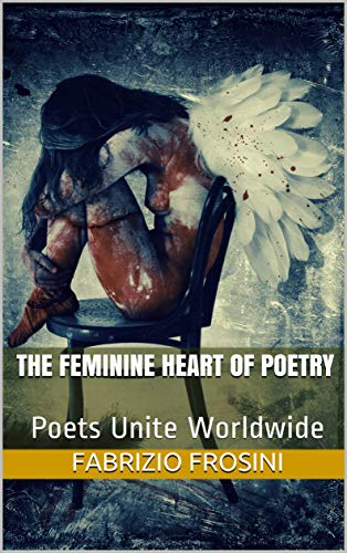 Anthology - The Feminine Heart of Poetry- Poets Unite Worldwide - Ebook